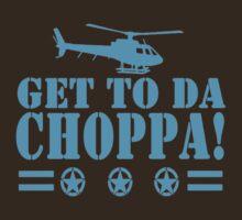 Get-To-Da-Choppa-T-Shirt-Funny-Predator-Arnie-Army-Style by WORTEL