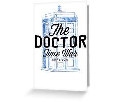 The Doctor - Time War Survivor Greeting Card