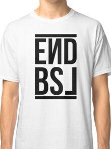 End BSL Text (Black) Classic T-Shirt
