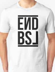 End BSL Text (Black) Unisex T-Shirt