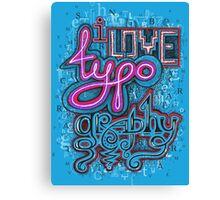 I Love Typography * simpled Canvas Print