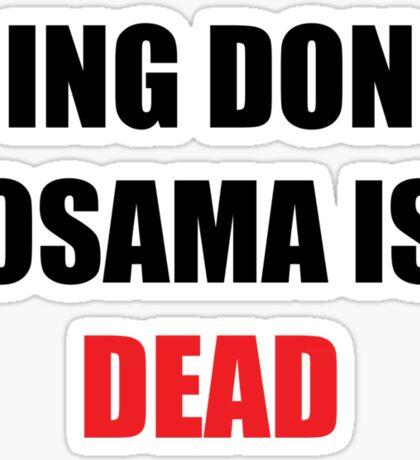 Osama Is Dead Sticker