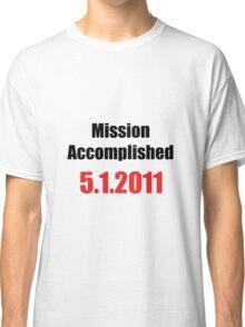Mission Accomplished Classic T-Shirt