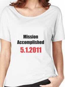 Mission Accomplished Women's Relaxed Fit T-Shirt