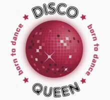 Disco Queen - Born to Dance by Paul Welding