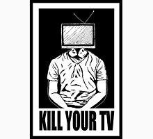 KILL YOUR TV Unisex T-Shirt