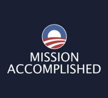 Obama-Mission Accomplished by brantfetter
