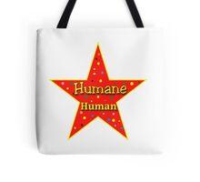 Humane Human Tote Bag