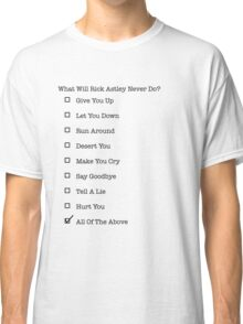 Never Gonna... Classic T-Shirt