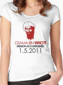 Osama bin WHO ?! Women's Fitted Scoop T-Shirt