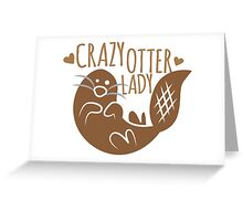 Crazy otter lady Greeting Card