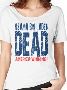 Osama is Dead - Light Women's Relaxed Fit T-Shirt