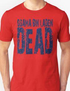 Osama is Dead - Light Unisex T-Shirt