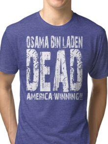 Osama is Dead - Dark Tri-blend T-Shirt