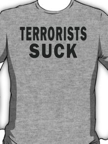 Terrorists Suck T-Shirt