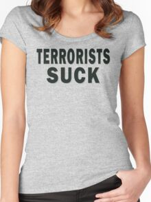 Terrorists Suck Women's Fitted Scoop T-Shirt