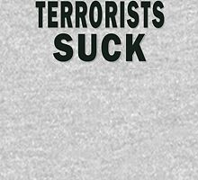Terrorists Suck Unisex T-Shirt