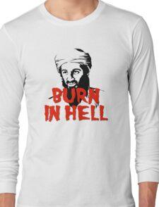 Osama Bin Laden Burn in Hell! Long Sleeve T-Shirt