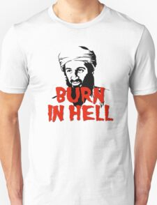 Osama Bin Laden Burn in Hell! T-Shirt