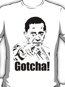 Gotcha! Osama bin found! T-Shirt
