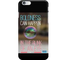 BOLDNESS Can Happen In The Blink Of An Eye iPhone Case/Skin