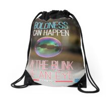 BOLDNESS Can Happen In The Blink Of An Eye Drawstring Bag