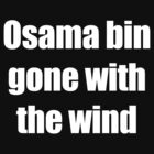 Osama bin gone with the wind by mrmilkman