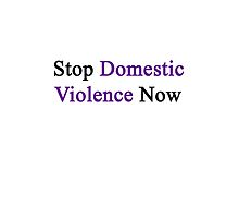 Stop Domestic Violence Now  by supernova23
