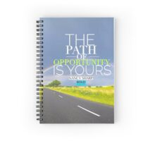 The Path of Opportunity is Yours Spiral Notebook