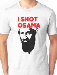 I shot Osama Unisex T-Shirt