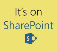 It's on SharePoint Kids Tee