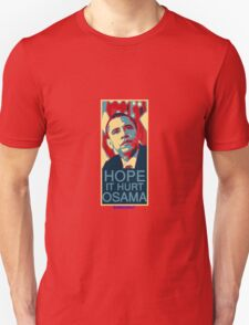 Hope it Hurt Osama Unisex T-Shirt
