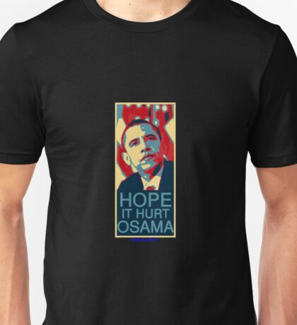 Hope it Hurt Osama Unisex T-Shirt