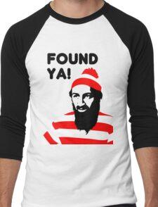 Osama Bin Laden dead t shirt 2- Found ya! Men's Baseball ¾ T-Shirt