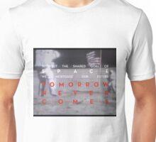 Tomorrow Never Comes Unisex T-Shirt