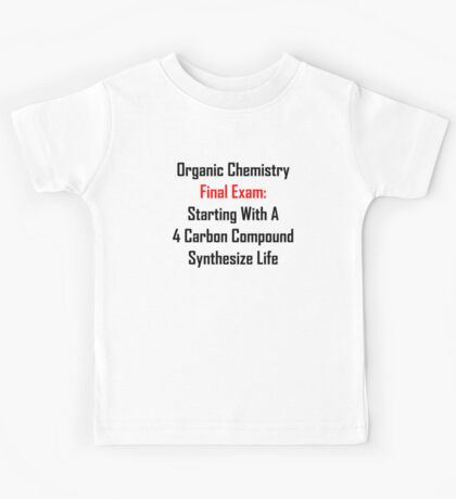 Organic Chemistry Final Exam: Synthesize Life Kids Tee