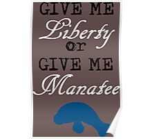 Give Me Liberty or Give Me Manatee Poster