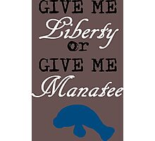 Give Me Liberty or Give Me Manatee Photographic Print