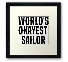 World's Okayest Sailor Framed Print