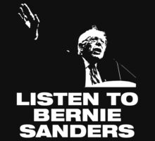 Bernie Sanders For President - Listen To by Justin Russell