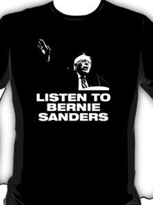 Bernie Sanders For President - Listen To T-Shirt