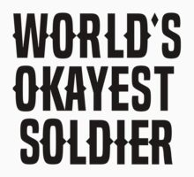 World's Okayest Soldier by americanasf