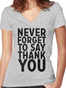 Never Forget To Say Thank You Women's Fitted V-Neck T-Shirt