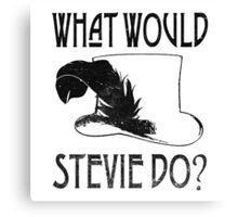 WHAT WOULD STEVIE NICKS DO - VINTAGE Canvas Print