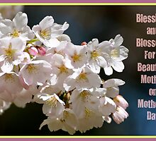 Blessings & Blossoms for Mother's Day... by Carol Clifford