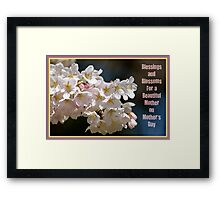 Blessings & Blossoms for Mother's Day... Framed Print