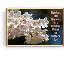 Blessings & Blossoms for Mother's Day... Canvas Print
