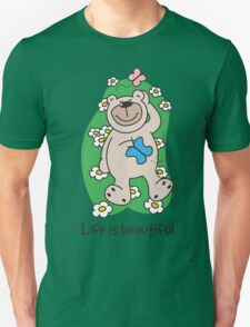 Life is beautiful Unisex T-Shirt