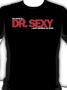 Dr. Sexy T-Shirt