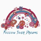 Follow Your Dreams by T-ShirtsGifts